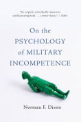 On the Psychology of Military Incompetence