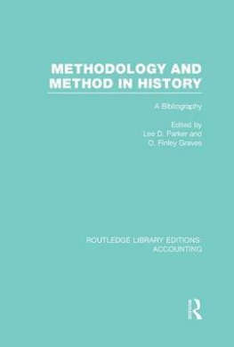 Methodology and Method in History: A Bibliography (Routledge Library Editions: Accounting)