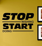 Stop Wishing Start Doing Vinyl Wall Decals Quotes Sayings Words Art Decor Lettering Vinyl Wall Art Inspirational Uplifting