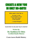 Create a New You in Only 90-Days!