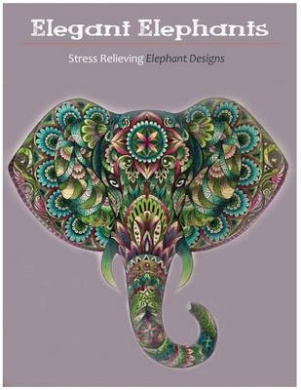 Elegant Elephants: An Adult Coloring Books Featuring Awesome Elephants to Color