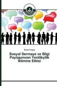 Sosyal Sermaye Ve Bilgi Paylaşımının Yenilikcilik İklimine Etkisi [TUR]