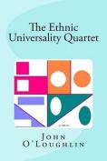 The Ethnic Universality Quartet
