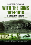With the Guns 1914 - 1918