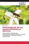 Polinizadores de Las Monocotiledoneas Ibericas [Spanish]