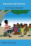 Expression and Literature. Common Tumbuka Ideophones and Their Usage