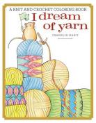 I Dream of Yarn