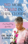 No More Tears in These Clouds