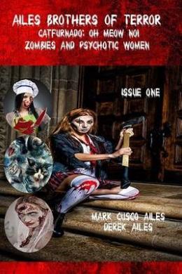 Catfurnado: Oh Meow No!, Zombies and Psychotic Women