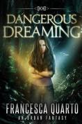Dangerous Dreaming