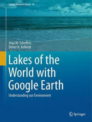 Lakes of the World with Google Earth: Understanding our Environment (Coastal Research Library)