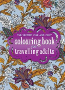 The One Second One and Only Coloring Book for Travelling Adults