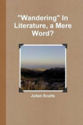 """""""Wandering"""" in Literature, a Mere Word?"""