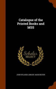 Catalogue of the Printed Books and Mss