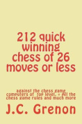 212 Quick Winning Chess of 26 Moves or Less