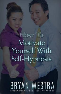 How to Motivate Yourself with Self-Hypnosis
