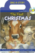 The First Christmas Sing-A-Story Book [Board Book]