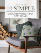 10 Simple Crochet Projects for Cosy Homes