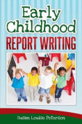 Early Childhood Report Writing