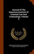 Journal of the American Institute of Criminal Law and Criminology, Volume 5