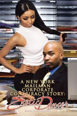 A New York Mailman Corporate Conspiracy Story: Exotic Dancer
