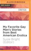 My Favorite Gay Men's Stories from Best American Erotica [Audio]