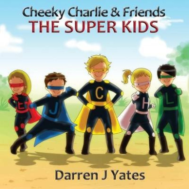 Cheeky Charlie and Friends: The Super Kids