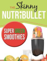 The Skinny Nutribullet Super Green Smoothies Recipe Book