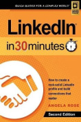 Linkedin in 30 Minutes (2nd Edition)