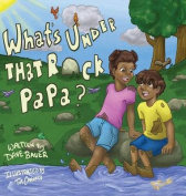 What's Under That Rock, Papa?