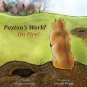 Paxton's World on Fire