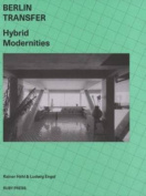 Berlin Transfer - Hybrid Modernities