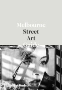 The Melbourne Street Art Guide,