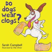 Do Dogs Wear Clogs?