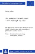 Der Taeter Und Der Philosoph - Der Philosoph ALS Taeter [GER]