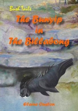 The Bunyip in The Billabong: Bush Tails
