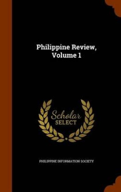 Philippine Review, Volume 1
