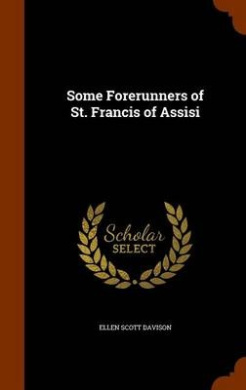 Some Forerunners of St. Francis of Assisi