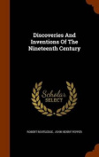 Discoveries and Inventions of the Nineteenth Century