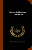 Bureau Publication ..., Issues 1-9