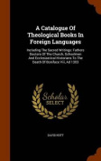 A Catalogue of Theological Books in Foreign Languages