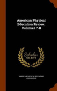 American Physical Education Review, Volumes 7-8