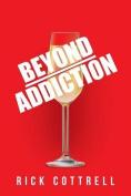 Beyond Addiction