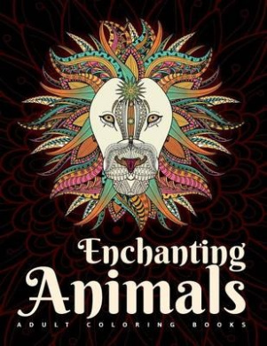 Adult Coloring Books: Enchanting Animals