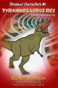 Tyrannosaurus Rex and the Cretaceous City. Dinosaur Characters 1