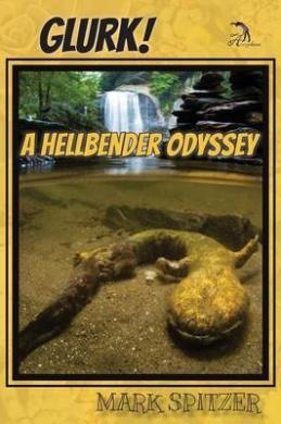 Glurk! a Hellbender Odyssey