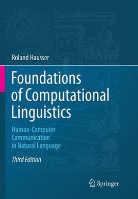 Foundations of Computational Linguistics: Human-Computer Communication in Natural Language: 2014