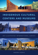 Indigenous Cultural Centers and Museums