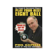 Play Your Best Eight Ball - Pool Players Manual by Phil Capelle