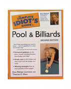 The Complete Idiots Guide to Pool & Billiards by Laurance & Shaw
